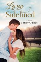 Cover image for Love sidelined : a novel