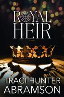 Imagen de portada para Royal heir. bk. 4 : Royal series