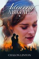 Imagen de portada para Adoring Abigail : a regency romance