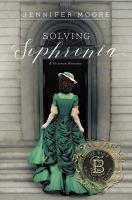 Imagen de portada para Solving Sophronia. bk. 1 : Blue Orchid Society series : a Victorian romance
