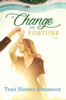 Cover image for A change of fortune : a novel
