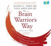 Imagen de portada para The brain warrior's way [sound recording CD] : ignite your energy and focus, attack illness and aging, transform pain into purpose