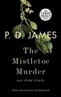 Cover image for The mistletoe murder [large print] : and other stories