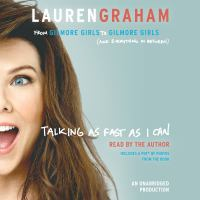 Imagen de portada para Talking as fast as I can [sound recording (CD)] : from Gilmore Girls to Gilmore Girls, and everything in between