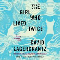 Cover image for The girl who lived twice Millennium Series, Book 6.