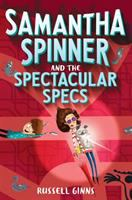 Cover image for Samantha Spinner and the spectacular specs