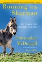 Cover image for Running with Sherman : the donkey with the heart of a hero