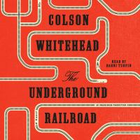 Cover image for The underground railroad [sound recording CD]