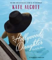 Cover image for The Hollywood daughter [sound recording CD] : a novel