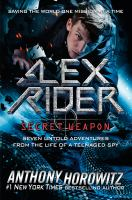 Cover image for Alex Rider, secret weapon : seven untold adventures from the life of a teenaged spy : Alex Rider series