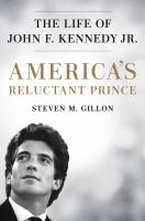 Cover image for America's reluctant prince : the life of John F. Kennedy Jr.