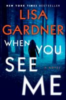 Cover image for When you see me. bk. 11 : a novel : Detective D. D. Warren series