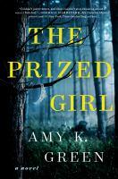 Imagen de portada para The prized girl : a novel