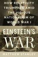 Cover image for Einstein's war : how relativity triumphed amid the vicious nationalism of World War I