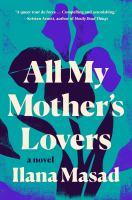 Imagen de portada para All my mother's lovers : a novel