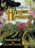 Cover image for The adventures of Alexander Von Humboldt [graphic novel]