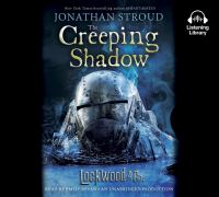 Cover image for The creeping shadow. bk. 4 [sound recording CD] : Lockwood & Co. series