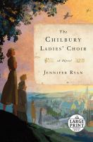 Cover image for The Chilbury Ladies' Choir [large print] : a novel