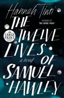 Cover image for The twelve lives of Samuel Hawley [large print] : a novel