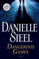 Cover image for Dangerous games [large print] : a novel