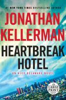 Cover image for Heartbreak Hotel. bk. 32 [large print] : Alex Delaware series