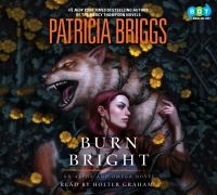 Cover image for Burn bright. bk. 5 [sound recording CD] : Alpha and Omega series