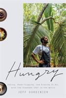 Cover image for Hungry : eating, road-tripping, and risking it all with the greatest chef in the world