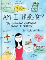 Cover image for Am I there yet? [graphic novel] : the loop-de-loop, zigzagging journey to adulthood