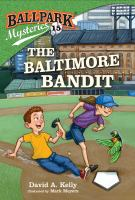 Cover image for The Baltimore bandit. bk. 15 : Ballpark mystery series