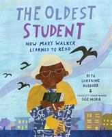 Imagen de portada para The oldest student : how Mary Walker learned to read