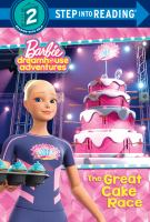 Cover image for The great cake race : Barbie dreamhouse adventures