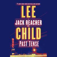 Cover image for Past tense. bk. 23 [sound recording CD] : Jack Reacher series