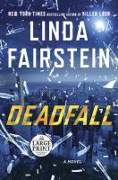 Cover image for Deadfall. bk. 19 [large print] : Alexandra Cooper series