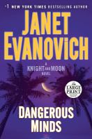 Cover image for Dangerous minds. bk. 2 [large print] : Knight and Moon series