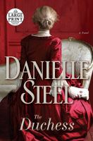 Cover image for The duchess [large print] : a novel