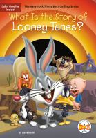 Cover image for What is the story of Looney Tunes? : What is...? series