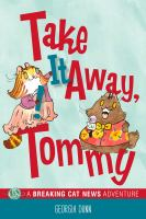 Cover image for Take it away, Tommy! [graphic novel] : A breaking cat news adventure series