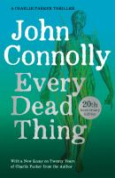Cover image for Every dead thing. bk. 1 : Charlie Parker series