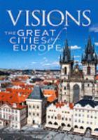 Imagen de portada para Visions [videorecording DVD] : the great cities of Europe