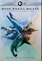 Imagen de portada para When whales walked [videorecording DVD] : journeys in deep time