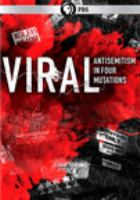 Cover image for Viral [videorecording DVD] : antisemitism in four mutations