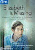Imagen de portada para Elizabeth is missing [videorecording DVD]