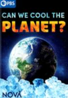 Cover image for Can we cool the planet? [videorecording DVD]