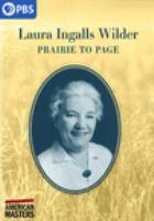 Imagen de portada para Laura Ingalls Wilder [videorecording DVD] : prairie to page