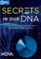 Cover image for Secrets in our DNA [videorecording DVD]