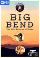 Imagen de portada para Big Bend [videorecording DVD] : the wild frontier of Texas