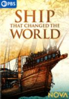 Cover image for Ship that changed the world [videorecording DVD]