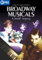 Cover image for Broadway musicals [videorecording DVD] : a Jewish legacy