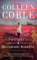 Cover image for Twilight at blueberry barrens. bk. 3 [sound recording CD] : Sunset Cove series