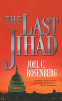 Cover image for The last jihad. bk. 1 [sound recording CD] : Political thrillers series